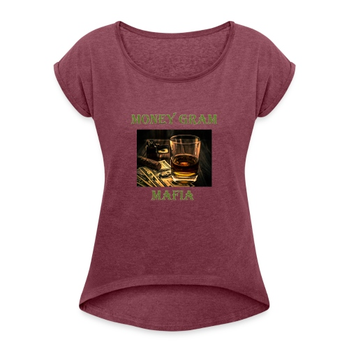 Money Gram Mafia - Women's Roll Cuff T-Shirt