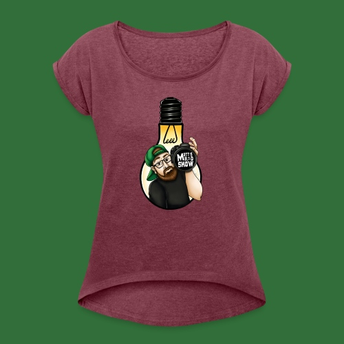 Matt s Rad Show Light Bulb - Women's Roll Cuff T-Shirt