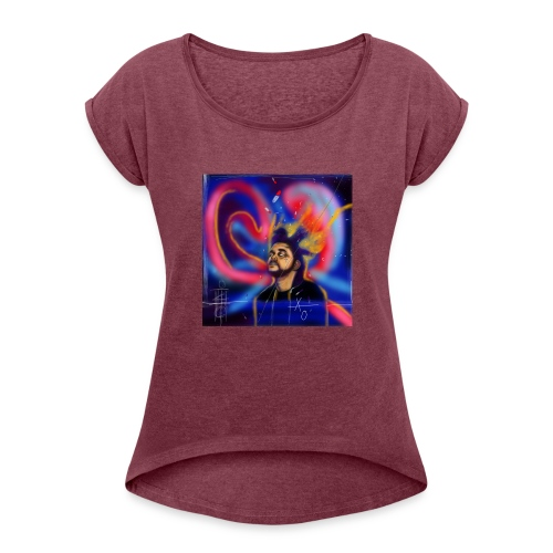 Everything better on the Weeknd - Women's Roll Cuff T-Shirt