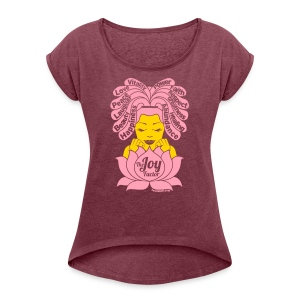The Joy Factor Of Many Colors - Women's Roll Cuff T-Shirt