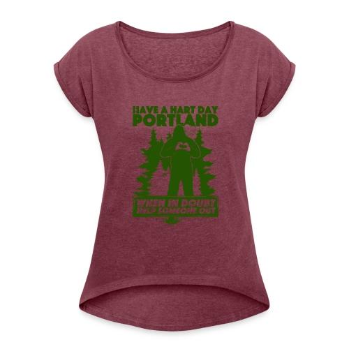 Have A Hart Day Portland - Button Pack - Women's Roll Cuff T-Shirt