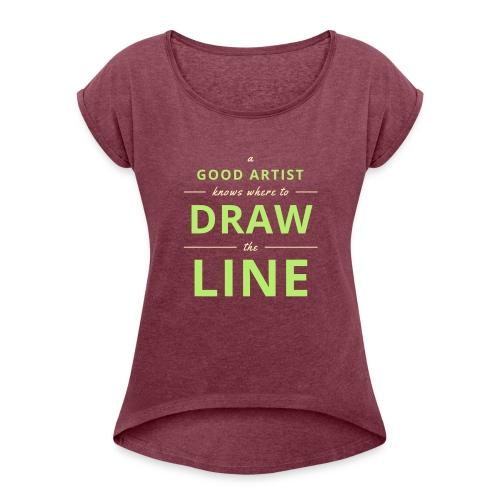 Good Artists - Women's Roll Cuff T-Shirt