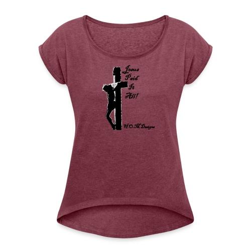 HOM Designs - Women's Roll Cuff T-Shirt
