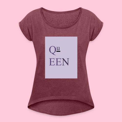 Queen shirt - Women's Roll Cuff T-Shirt