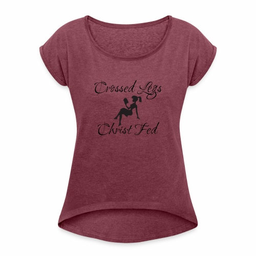 CROSSED LEGS, CHRIST FED - Women's Roll Cuff T-Shirt