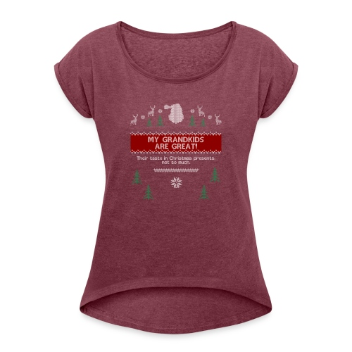 Grandkids Are Great Design Ugly Christmas Design - Women's Roll Cuff T-Shirt