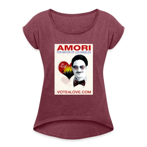 Amori for Mayor of Los Angeles eco friendly shirt - Women's Roll Cuff T-Shirt