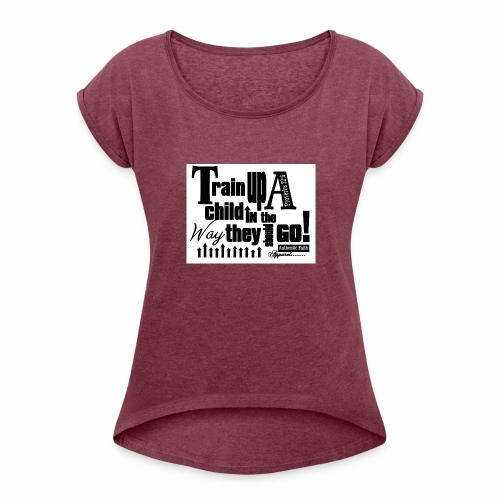 Train UP a child - Women's Roll Cuff T-Shirt