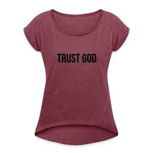 TRUST GOD - Women's Roll Cuff T-Shirt