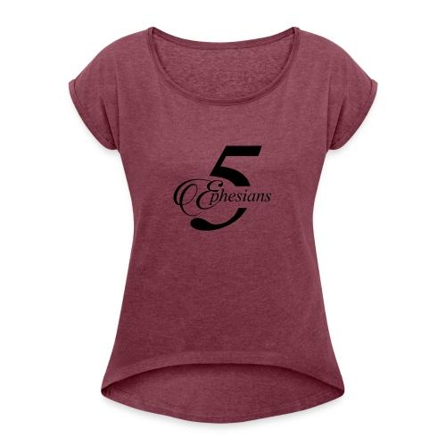 Ephesians 5 - Women's Roll Cuff T-Shirt
