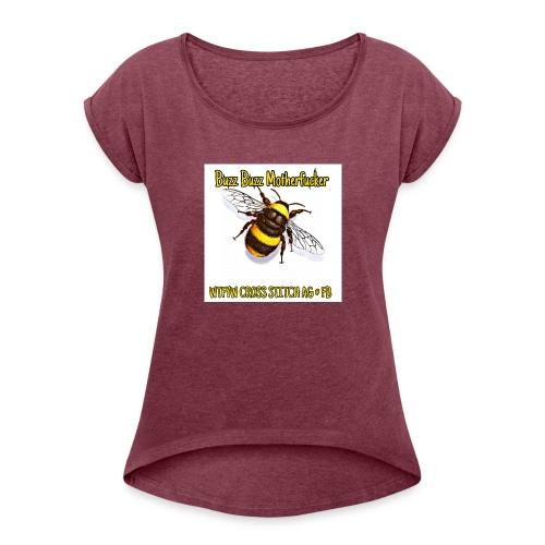 Buzz - Women's Roll Cuff T-Shirt