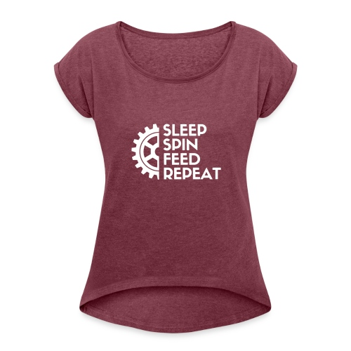 SLEEP SPIN FEED REPEAT Three - Women's Roll Cuff T-Shirt
