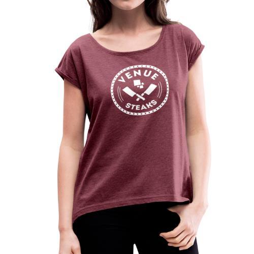 VenueSteaks - Women's Roll Cuff T-Shirt