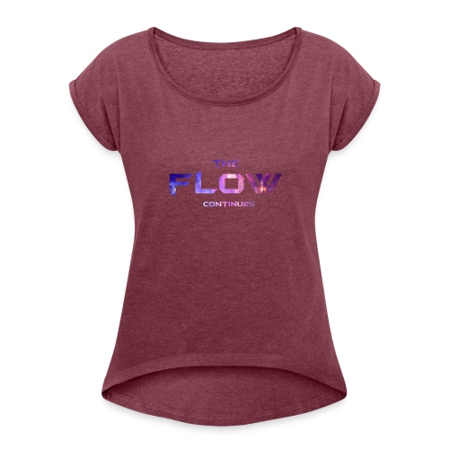 The Flow Continues Merchandise - Women's Roll Cuff T-Shirt