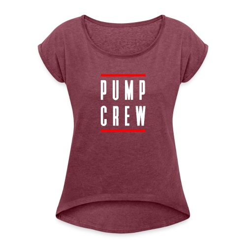 Pump Crew - Women's Roll Cuff T-Shirt