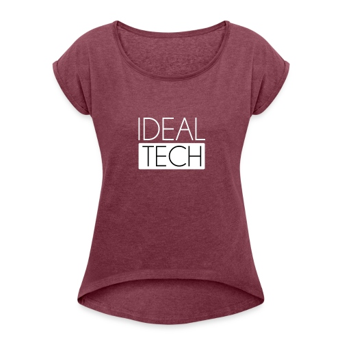 Ideal Tech - Women's Roll Cuff T-Shirt