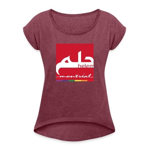 Helem Montreal Logo - Women's Roll Cuff T-Shirt