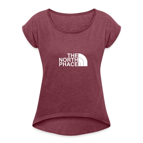The North PHACE - Women's Roll Cuff T-Shirt