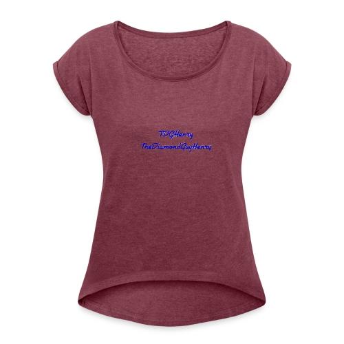 TDGHenryTheDiamondGuyHenry - Women's Roll Cuff T-Shirt