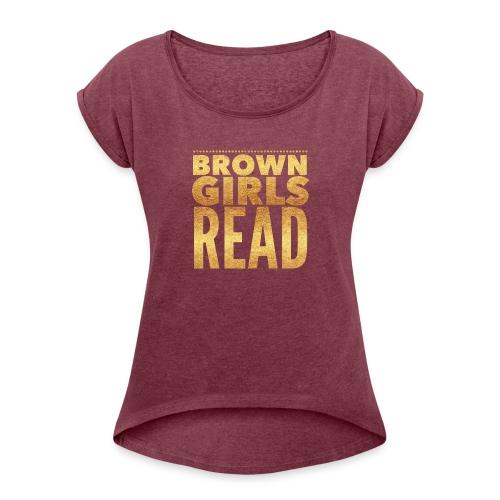 Brown Girls Read - Women's Roll Cuff T-Shirt