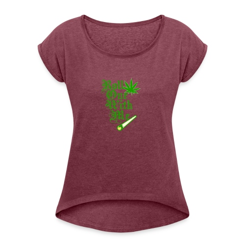 Roll One With Me - Women's Roll Cuff T-Shirt