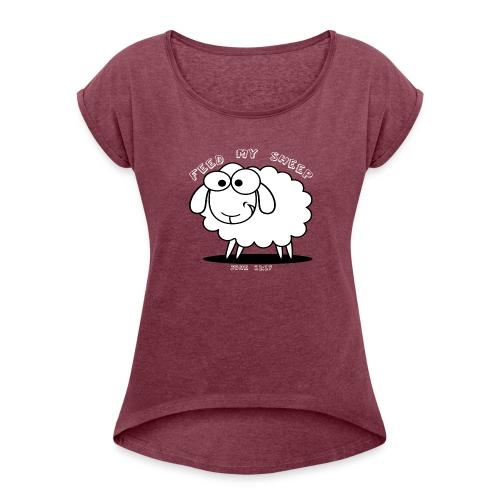Feed My Sheep - Women's Roll Cuff T-Shirt