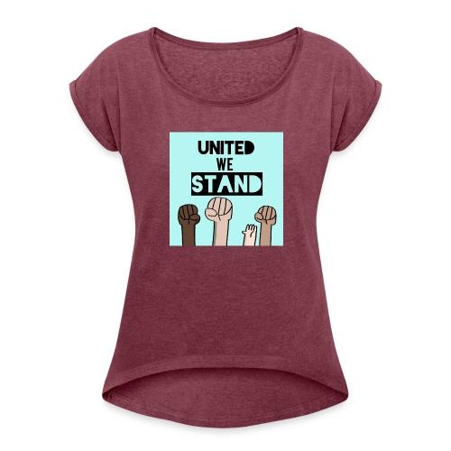 United we stand - Women's Roll Cuff T-Shirt