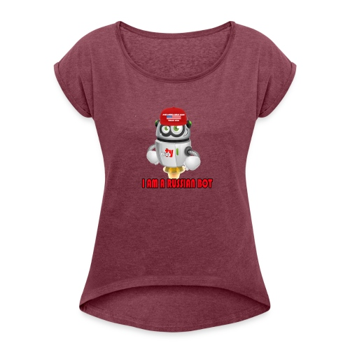 RUSSIAN BOT - Women's Roll Cuff T-Shirt