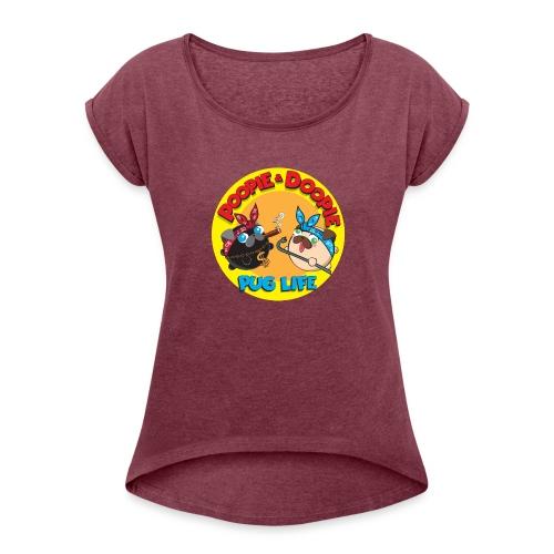 pug life pnd full - Women's Roll Cuff T-Shirt