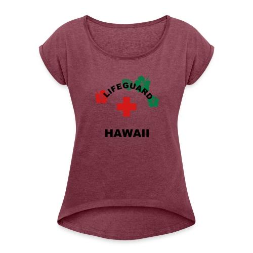 LIFEGUARD Hawaii - Women's Roll Cuff T-Shirt