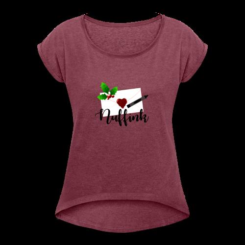 Nuffink - Women's Roll Cuff T-Shirt