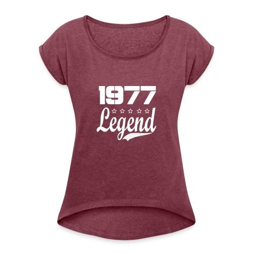 77 Legend - Women's Roll Cuff T-Shirt