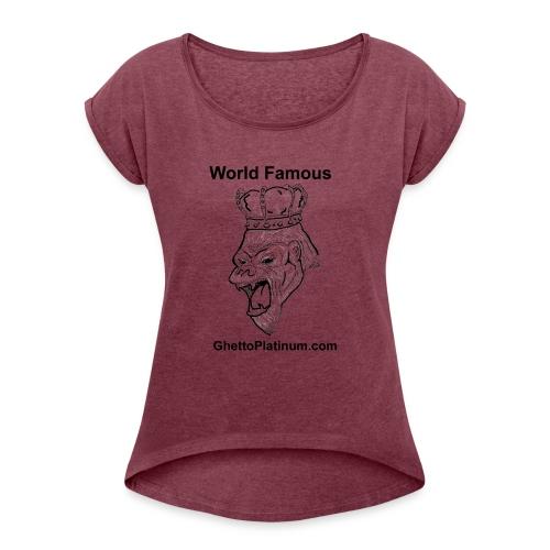 T-shirt-worldfamousForilla2tight - Women's Roll Cuff T-Shirt