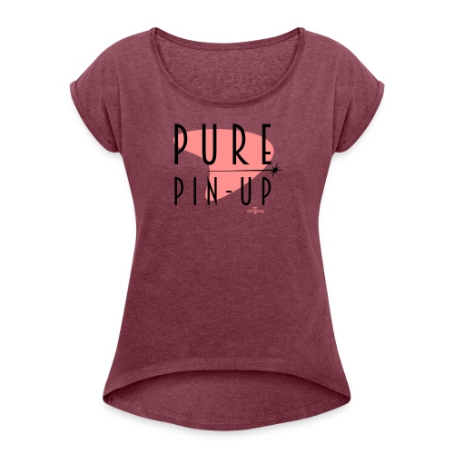 Pure Pin up - Women's Roll Cuff T-Shirt
