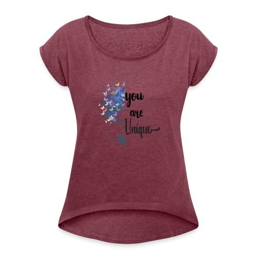 you are unique - Women's Roll Cuff T-Shirt