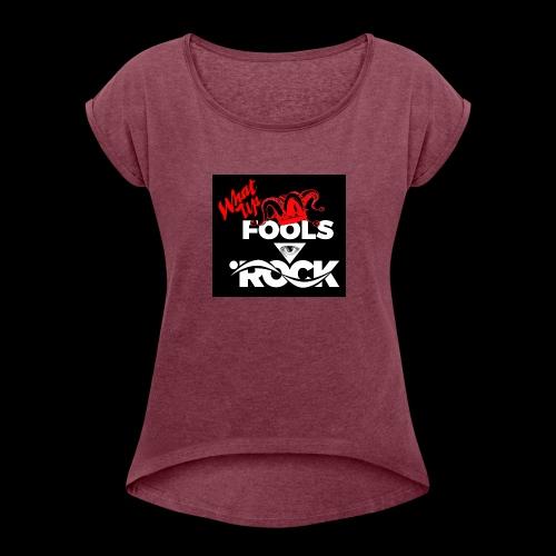 Fool design - Women's Roll Cuff T-Shirt