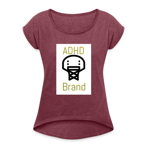 ADHD BRAND - Women's Roll Cuff T-Shirt