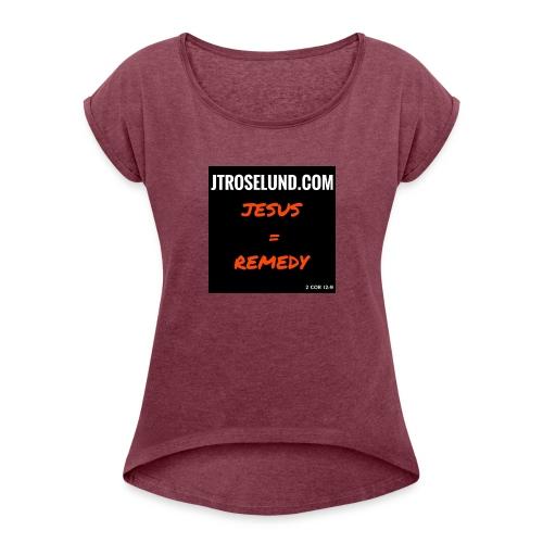 JTRoselund.com Merchandise - Women's Roll Cuff T-Shirt