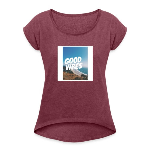 Good Vibes - Women's Roll Cuff T-Shirt