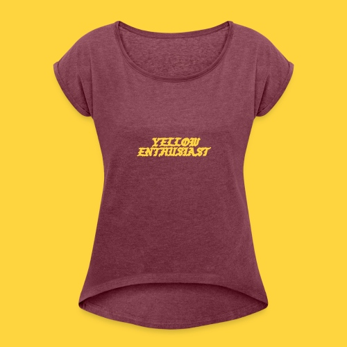yellow enthusiast - Women's Roll Cuff T-Shirt