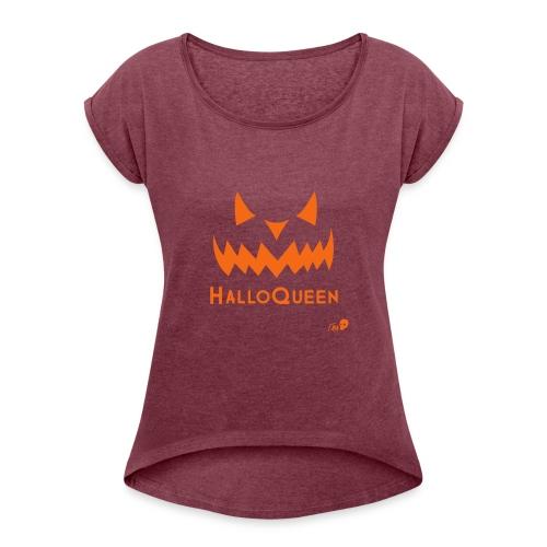 HalloQueen - Women's Roll Cuff T-Shirt