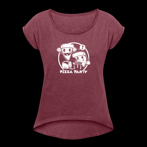 the pizza party funny - Women's Roll Cuff T-Shirt