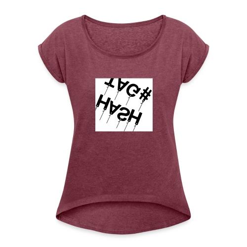 Hash tag T - Women's Roll Cuff T-Shirt