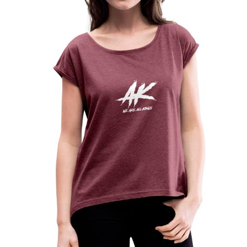 AK We are all Kings - Women's Roll Cuff T-Shirt