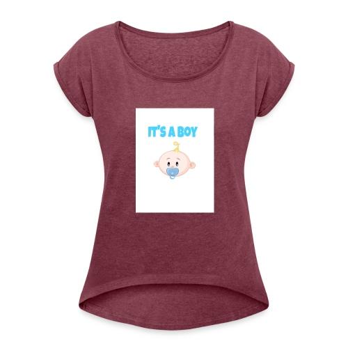 It-s_a_boy_tshirt - Women's Roll Cuff T-Shirt
