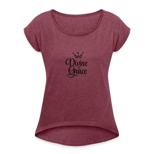 Divine by Grace - Women's Roll Cuff T-Shirt