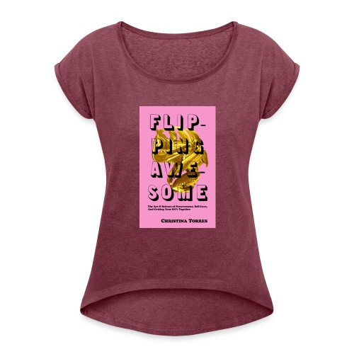 Flipping Awesome Book Release - Women's Roll Cuff T-Shirt