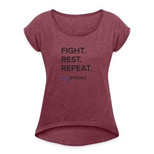 Fight Rest Repeat - Women's Roll Cuff T-Shirt