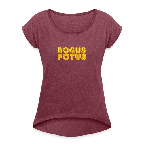 bogus potus - Women's Roll Cuff T-Shirt