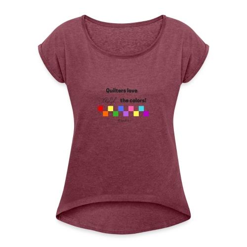 Love Color - Women's Roll Cuff T-Shirt